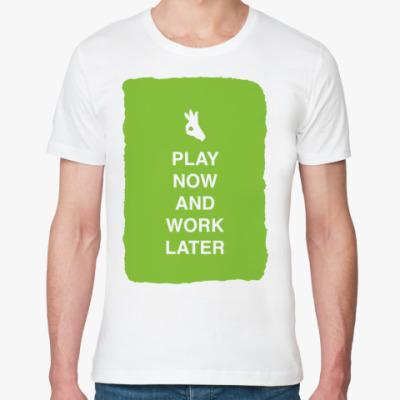 Футболка из органик-хлопка Play now and work later