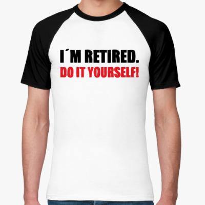 Футболка реглан I'm retired