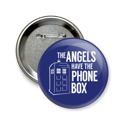 Значок 58мм The Angels Have The Phone Box