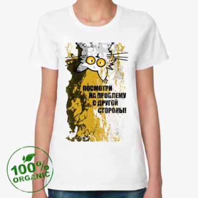 Женская футболка из органик-хлопка Посмотри на проблему...