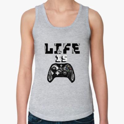 Женская майка Life is a game