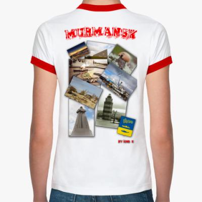 Женская футболка Ringer-T  Мурманск