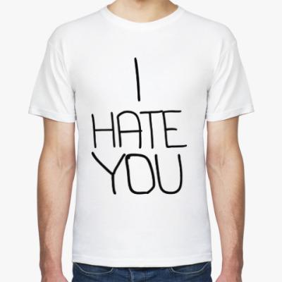 Футболка i hate you