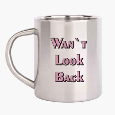 Кружка металлическая 'Wan`t Look Back'