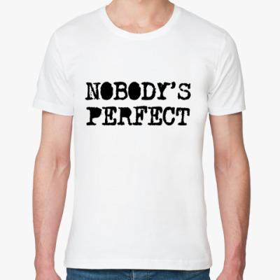 Футболка из органик-хлопка Надпись Nobody's perfect