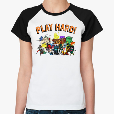 Женская футболка реглан Play Hard!