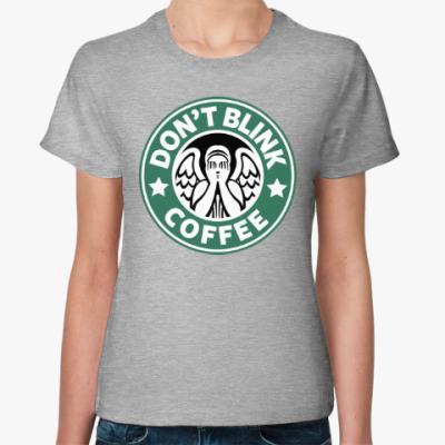 Женская футболка Don't Blink Coffee