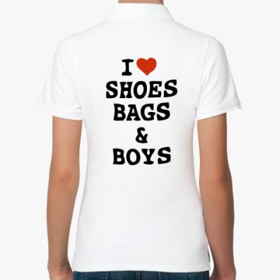 Женская рубашка поло I Love Shoes, Bags & Boys