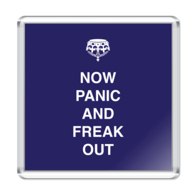 Магнит Now panic and freak out