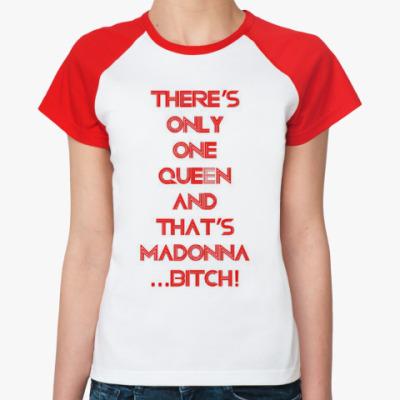 Женская футболка реглан Мадонна (Madonna Queen)