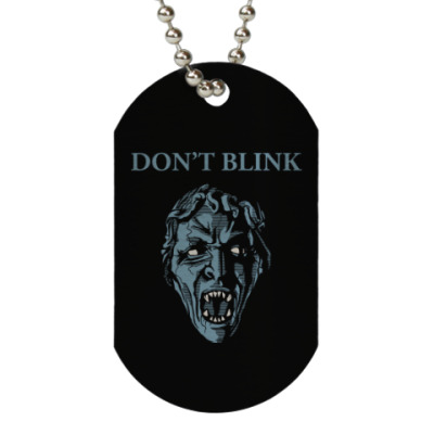 Жетон dog-tag Don't Blink