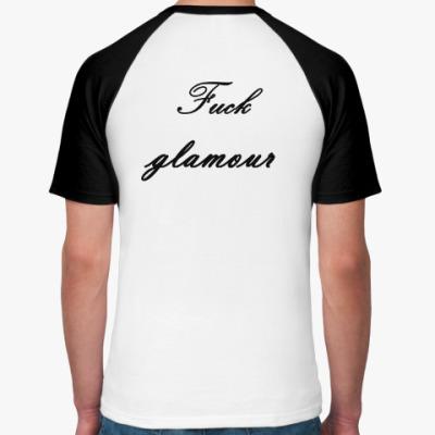 Fuck glamour