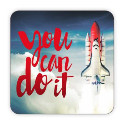 Костер (подставка под кружку) You can do it Мотиватор
