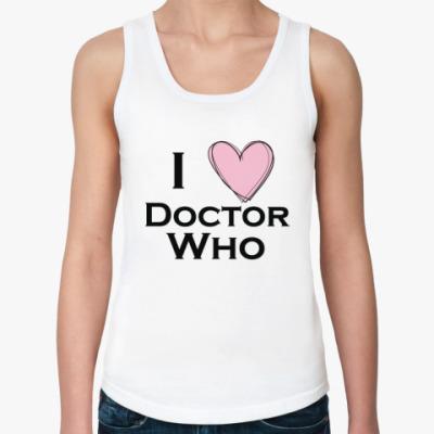 Женская майка I love Doctor Who