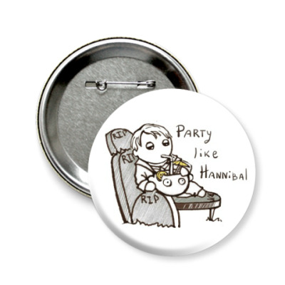 Значок 58мм Party Like Hannibal ( Ганнибал )