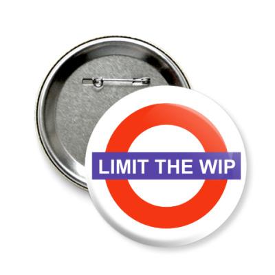 Значок 58мм Limit The Wip
