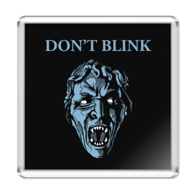Магнит Don't Blink