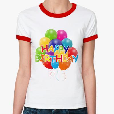 Женская футболка Ringer-T Happy Birthday