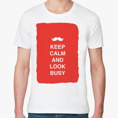 Футболка из органик-хлопка Keep calm and look busy