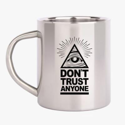 Кружка металлическая Don't Trust Anyone