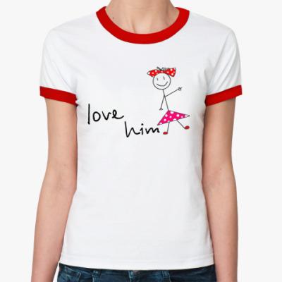 Женская футболка Ringer-T Love him