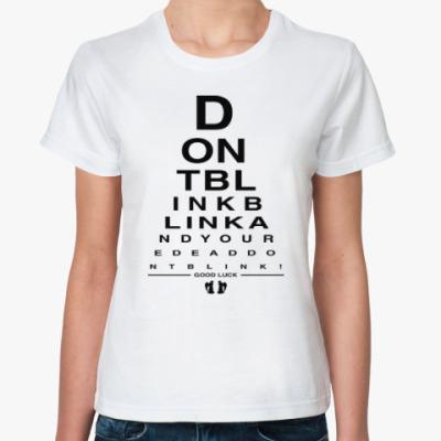 Классическая футболка Don't Blink
