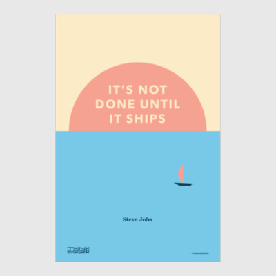 Постер It's not done until it ships. Steve Jobs