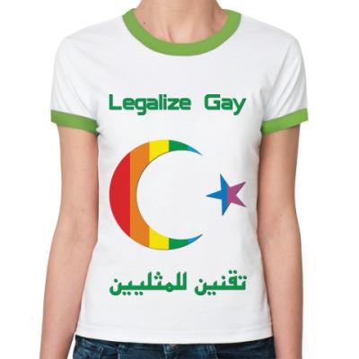 Женская футболка Ringer-T Legalize Gay /arabian/