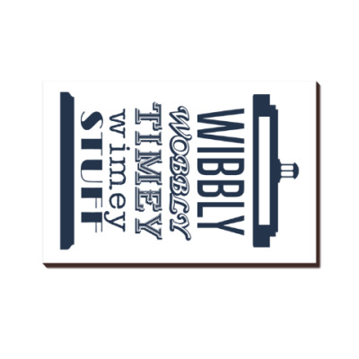 Wibbly Wobbly Timey Wimey Stuf