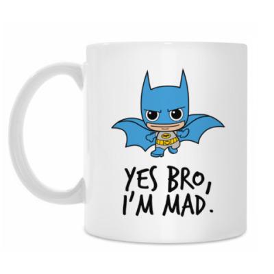 Кружка Yes Bro, I'm Mad.