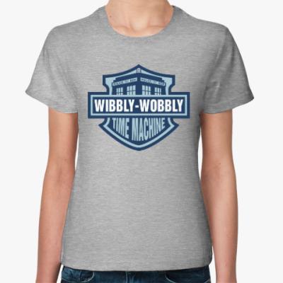 Женская футболка Wibbly-Wobbly - Time Machine