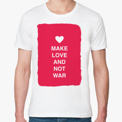 Футболка из органик-хлопка Make love and not war