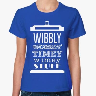 Женская футболка Wibbly Wobbly Timey Wimey Stuf