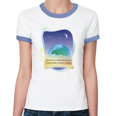 Женская футболка Ringer-T Гармонично сознание вечна душа