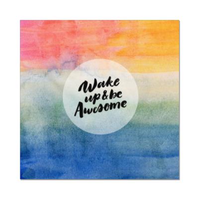 Наклейка (стикер) Wake up and be awesome