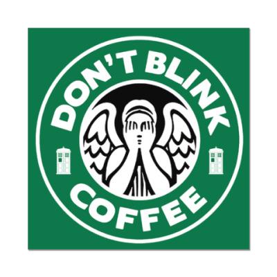 Наклейка (стикер) Don't blink coffee DOCTOR WHO
