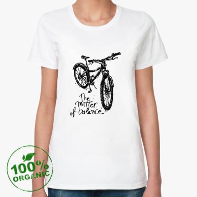 Женская футболка из органик-хлопка  Всё дело в балансе (велосипед)