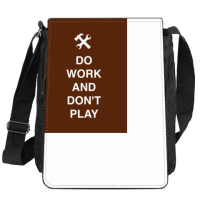 Сумка-планшет Do work and don't play