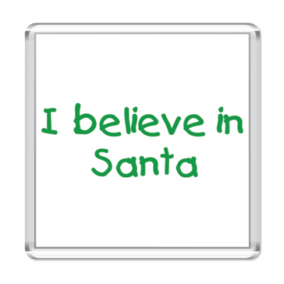 I believe in Santa
