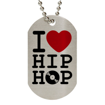 Жетон dog-tag  металлик I Love Hip Hop