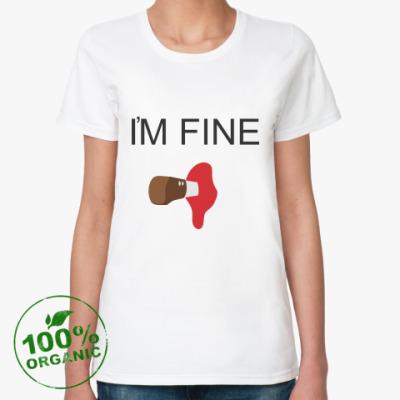 Женская футболка из органик-хлопка I'm Fine