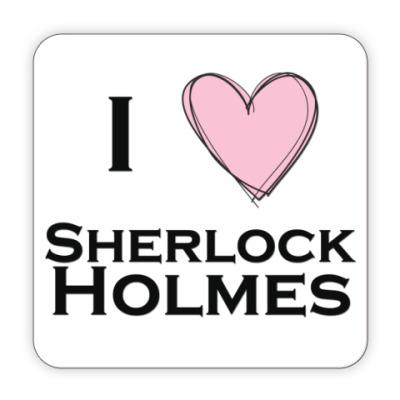 Костер (подставка под кружку) I Love Sherlock Holmes