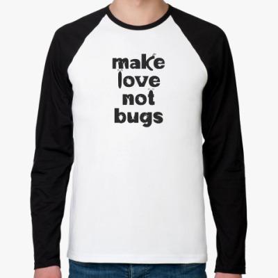Футболка реглан с длинным рукавом Make love not bugs