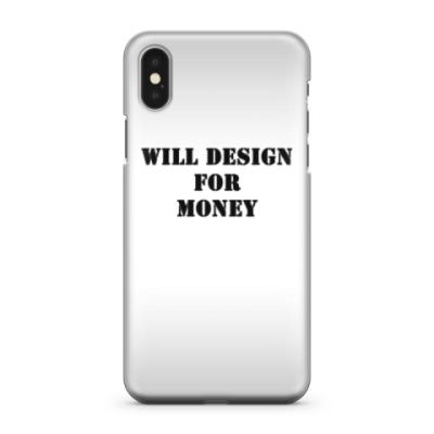 Чехол для iPhone X WILL DESIGN FOR MONEY