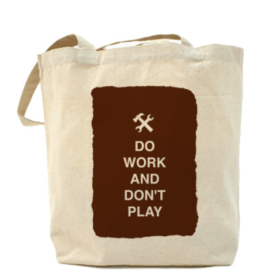 Сумка Do work and don't play