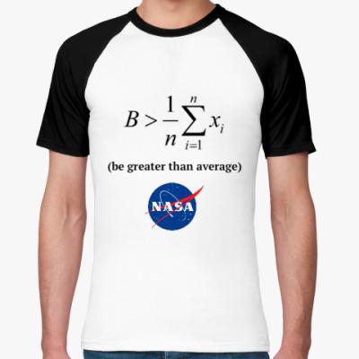 Футболка реглан Be greater than average NASA