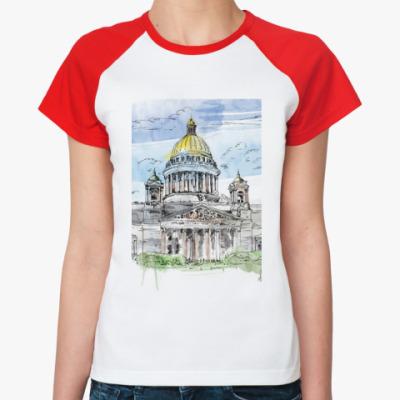 Женская футболка реглан Исаакиевский собор . Питер