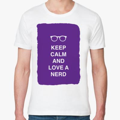 Футболка из органик-хлопка Keep calm and love a nerd