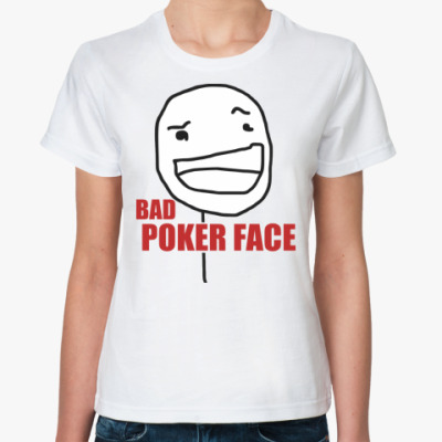 Bad Poker Face