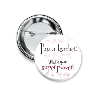 Значок 37мм Teacher's superpower